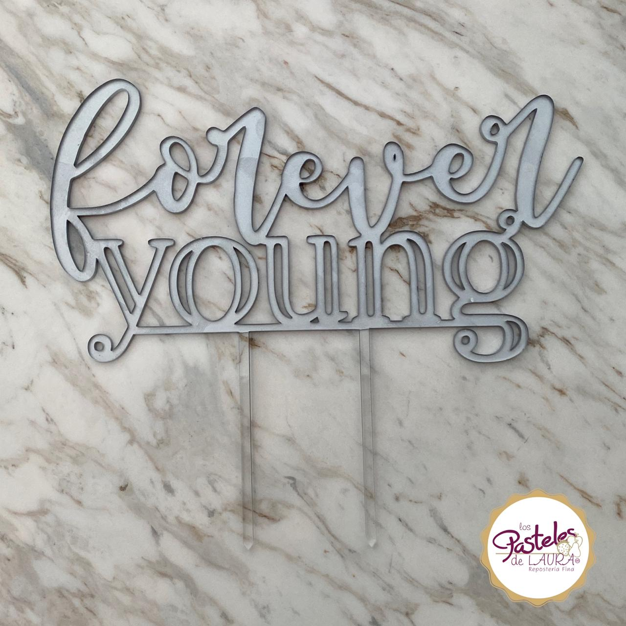 Forever young cake topper